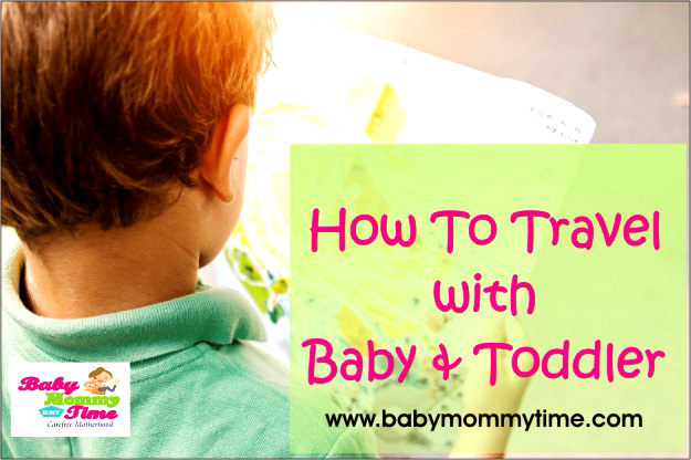 11 Tips to Travel with Baby & Toddler by Car, Train & Plane