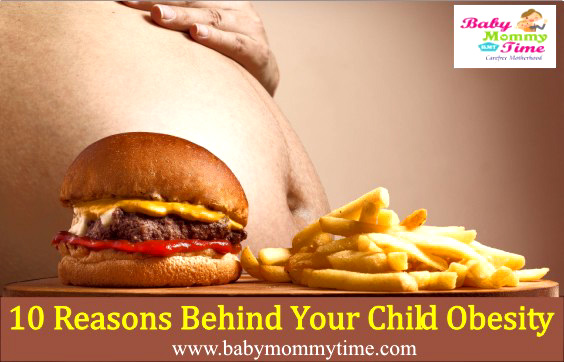 10 Reasons Behind Your Child Obesity