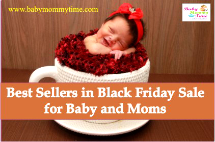 12 Best Sellers Black Friday Sale for Baby and Moms 2018