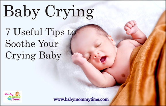 Baby Crying : 7 Useful Tips to Soothe Your Crying Baby