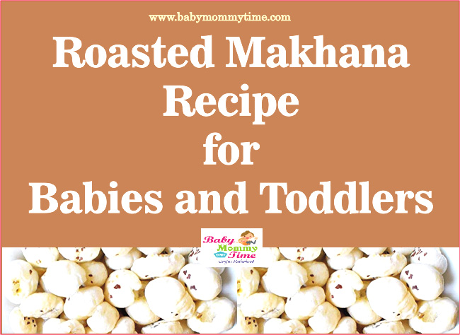 Roasted Makhana Recipe for Babies and Toddlers