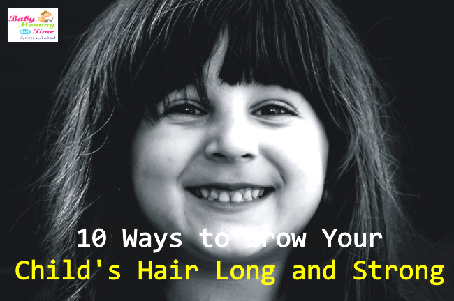 10 Ways to Grow Your Child's Hair Long and Strong