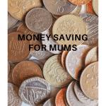Money Saving for Mums
