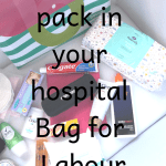 What to pack in your Hospital Bag for Labour + Checklist