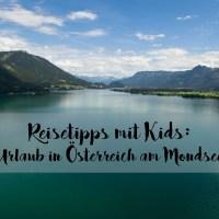 Reisetipps mit Kids: Urlaub in Österreich am Mondsee im Zelt