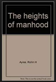 Rollin H. Ayers: The height of manhood