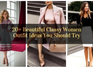 Beautiful Classy Women Outfit Ideas You Should Try_featured