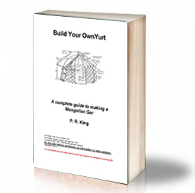 Book Cover: Build your own yurt - A complete guide - P.R. King