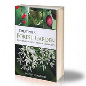 Book Cover: Creating a Forest Garden - Working with Nature to Grow Edible Crops