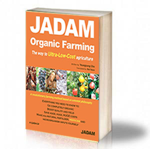 Book Cover: JADAM - Organic Farming, The way to Ultra-Low-Cost agriculture - Youngsang Cho