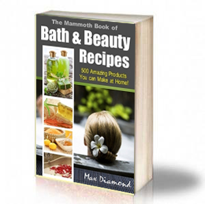 Book Cover: The Mammoth Book of Bath & Beauty Recipes - Max Diamond