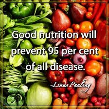 Image is of multi coloured fruit and vegetables with a caption by Linus Pauling saying good nutrition will prevent 95 per cent of all disease