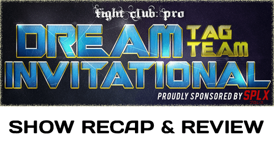 Fight Club: Pro – Dream Tag Team Invitational 2017 – Night Two (April 15, 2017)