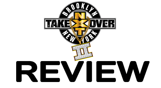 NXT Takeover: Brooklyn II Report