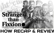 Fight Club: Pro - Stranger Than Fixxion (June 23, 2017)