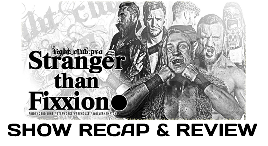 Fight Club: Pro – Stranger Than Fixxion (June 23, 2017)