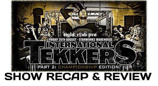 Fight Club: Pro – International Tekkers Part 2: Championship Edition (August 25, 2017)