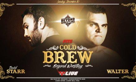 Beyond Wrestling Cold Brew (December 10, 2017)