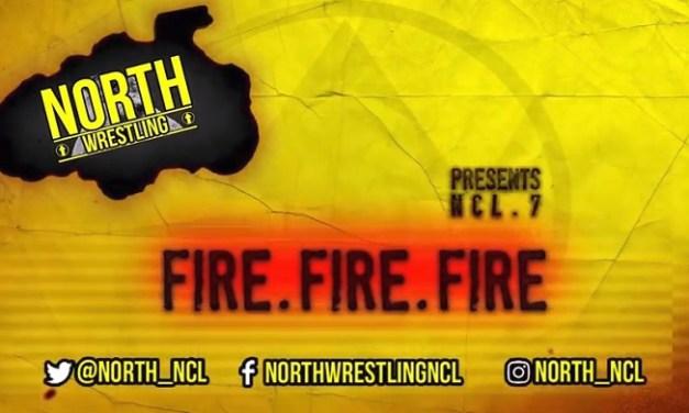 NORTH Wrestling – NCL.7: Fire. Fire. Fire (November 4, 2017)