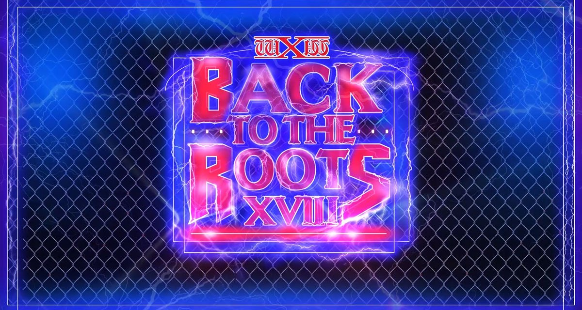 wXw Back to the Roots XVIII (January 19, 2019)