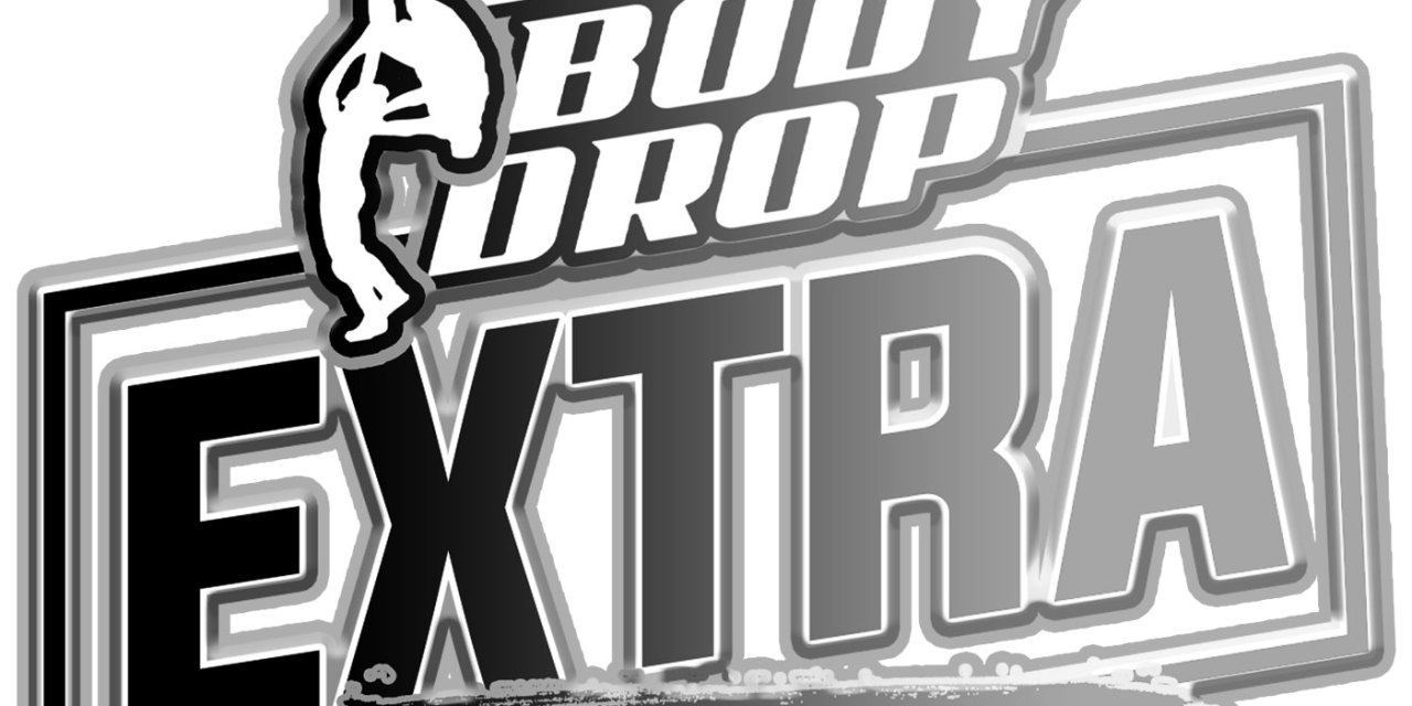 BackBodyDrop EXTRA – Episode 4 – Uncharted Territory: The First Nine Episodes