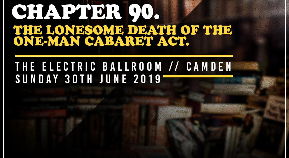 PROGRESS Chapter 90: The Lonesome Death Of The One-Man Cabaret Act (June 30, 2019)
