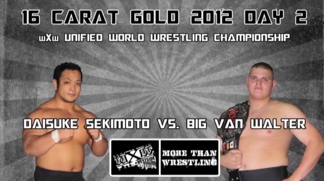 Match Review: Daisuke Sekimoto vs. Big Van Walter (wXw 16 Carat Gold 2012 – Night Two) (March 03, 2012)