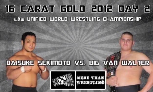 Match Review: Daisuke Sekimoto vs. Big Van Walter (wXw 16 Carat Gold 2012 – Night Two) (March 03, 2012)