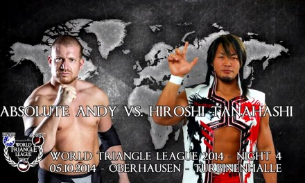 Match Review: Absolute Andy vs. Hiroshi Tanahashi (wXw World Triangle League 2014 – Night Four) (October 05, 2014)