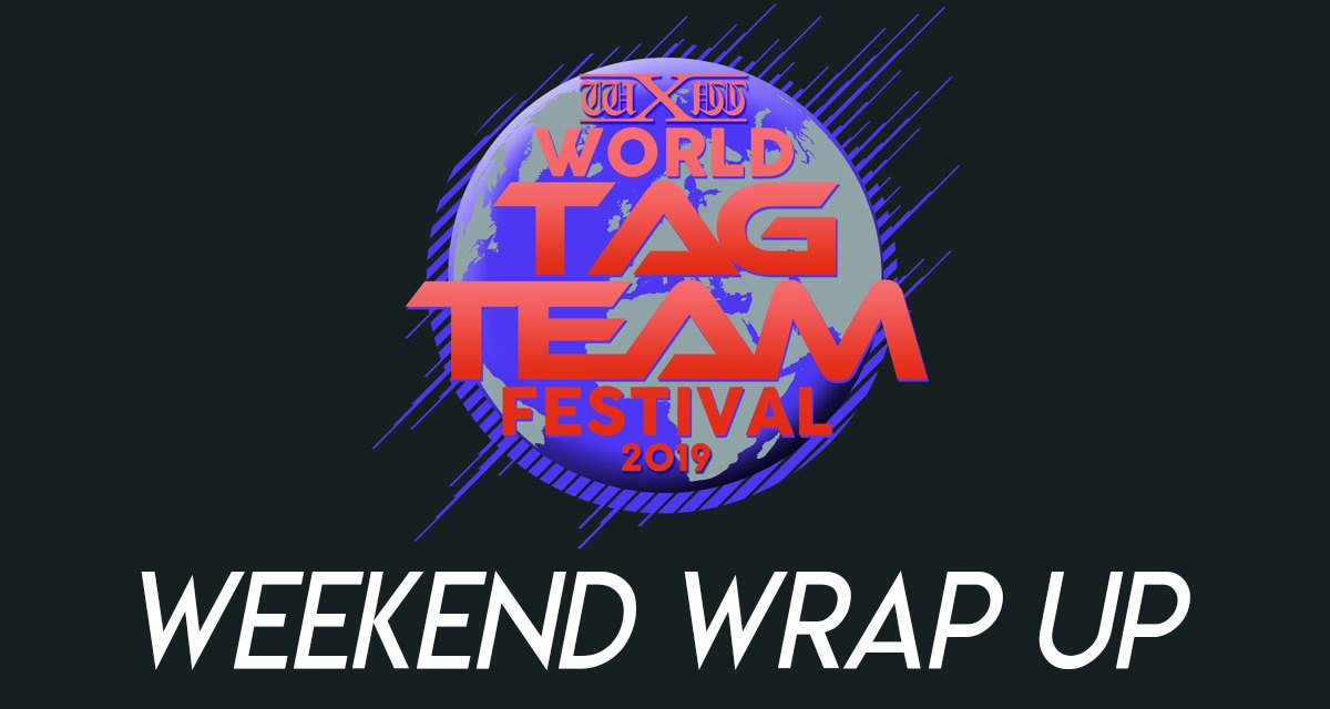 wXw World Tag Team Festival 2019 – Wrap-Up