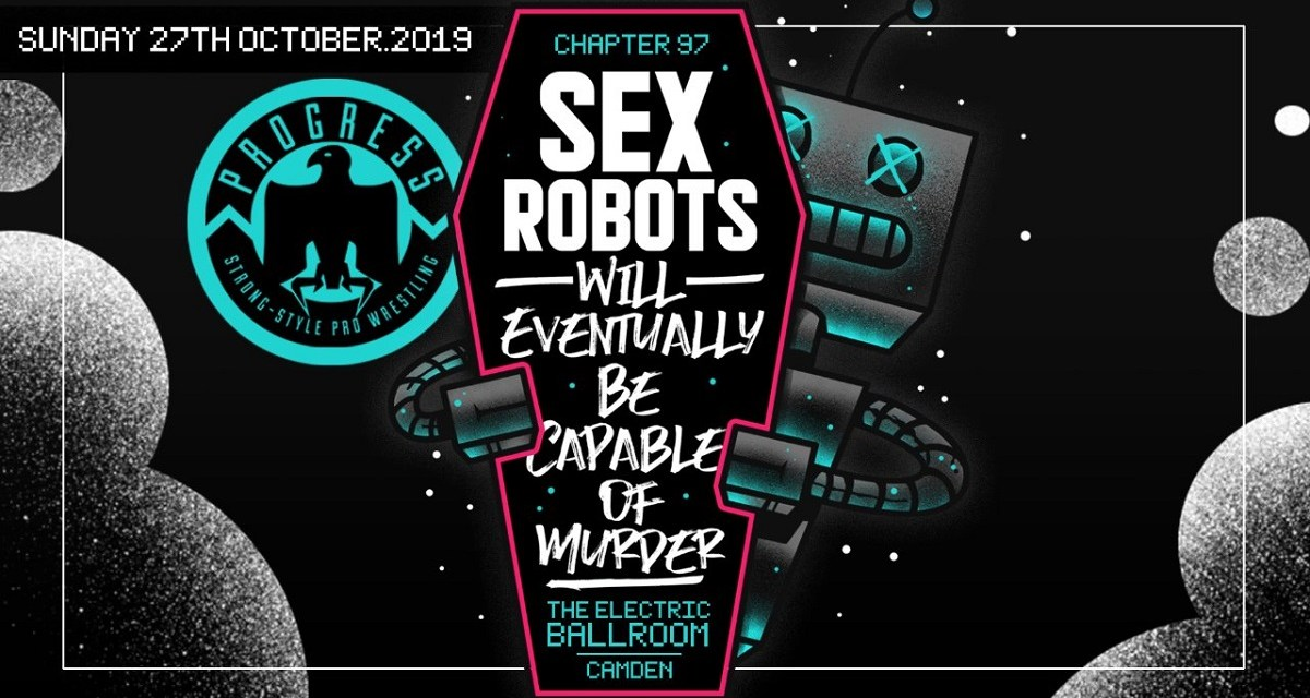 PROGRESS Chapter 97: Sex Robots Will Eventually Be Capable Of Murder, (October 27, 2019)