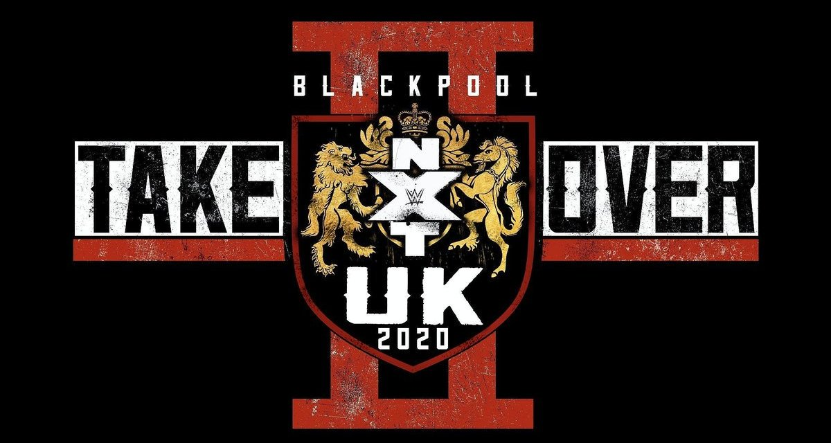 WWE NXT UK Takeover: Blackpool 2 (January 12, 2020)