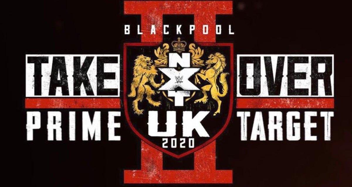 Prime Target: NXT UK Takeover: Blackpool 2