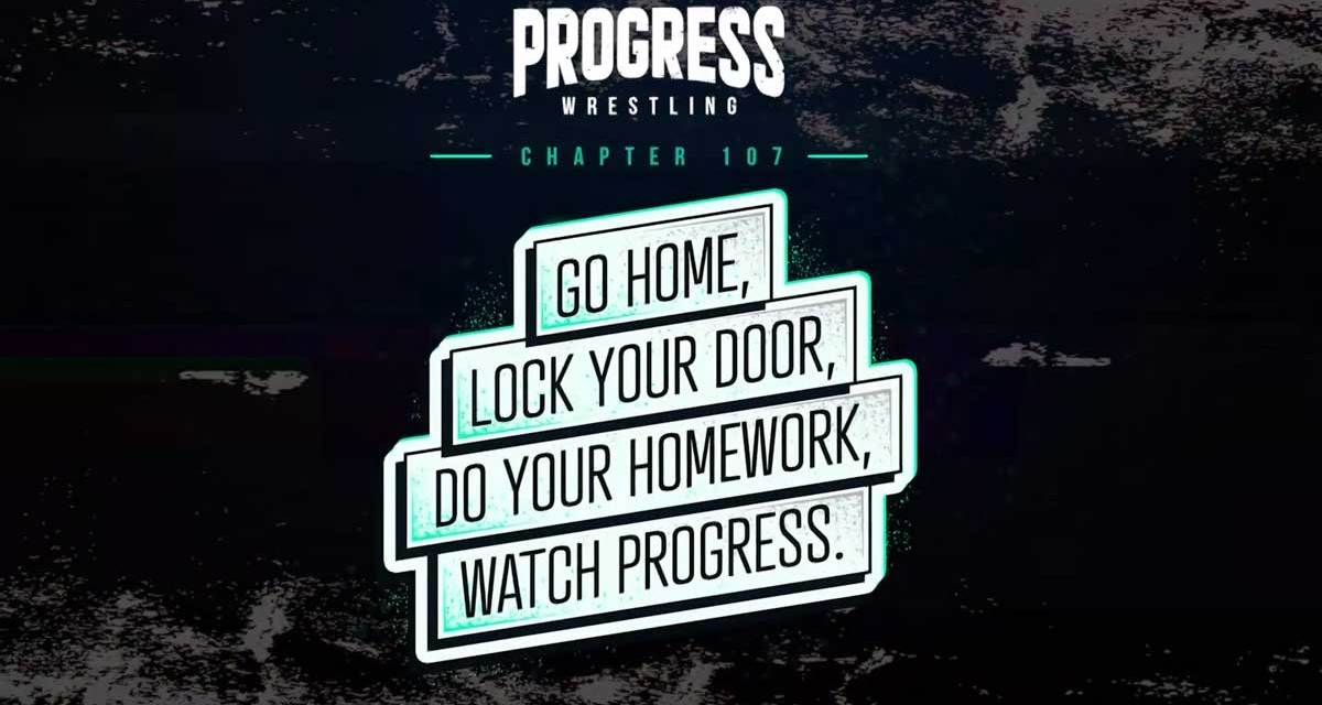 PROGRESS Chapter 107: Go Home, Lock Your Door, Do Your Homework, Watch PROGRESS (March 27, 2021)