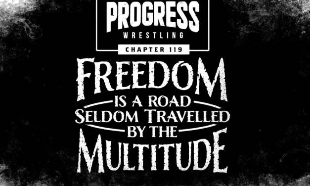 PROGRESS Chapter 119: Freedom Is a Road Seldom Travelled by The Multitude (August 28, 2021)