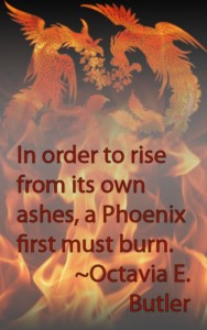Burning Phoenix with Octavia E. Butler Quote