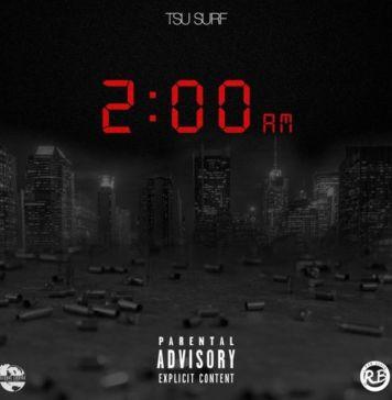 TSU Surf 2:00AM Mixtape DOWNLOAD & STREAM , TSU Surf 2AM mixtape , TSU Surf , TSU Surf 2am download , TSU Surf 2am ZIP download