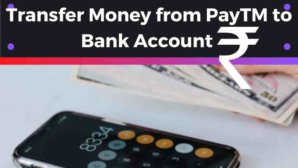 how to transfer money from paytm to bank account without charges