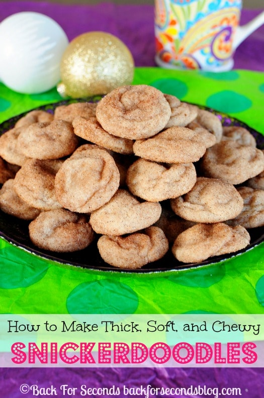 How to Make Thick, Soft, and Chewy Snickerdoodles - These are the BEST EVER!! https://backforseconds.com #christmascookie #snickerdoodles #dessert