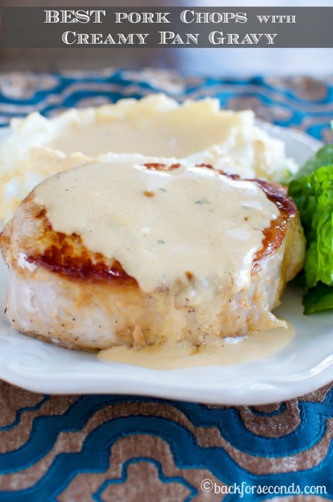 BEST Pork Chops and Creamy Pan Gravy - Ready in less than 30 minutes!