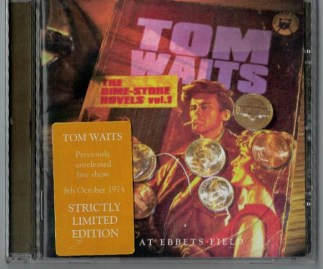 CD Tom Waits ‎ The Dime Store Novels Vol. 1 (Live At Ebbets Field 1974)