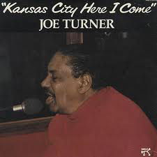 Big Joe Turner Every day I have the blues