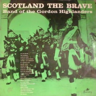Band Of The Gordon Highlanders ‎– Scotland The Brave