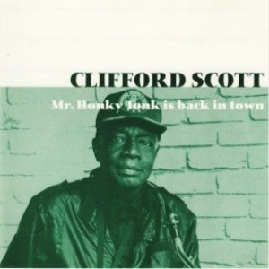 Clifford Scott Mr Honky Tonk is back in town