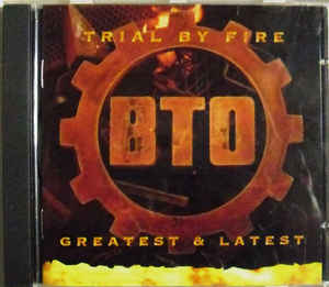 CD Bachman Turner Overdrive Trial by fire Greatest and latest