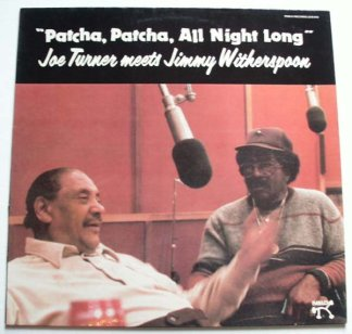 CD Joe Turner meets Jimmy Witherspoon Patcha, patch all night long