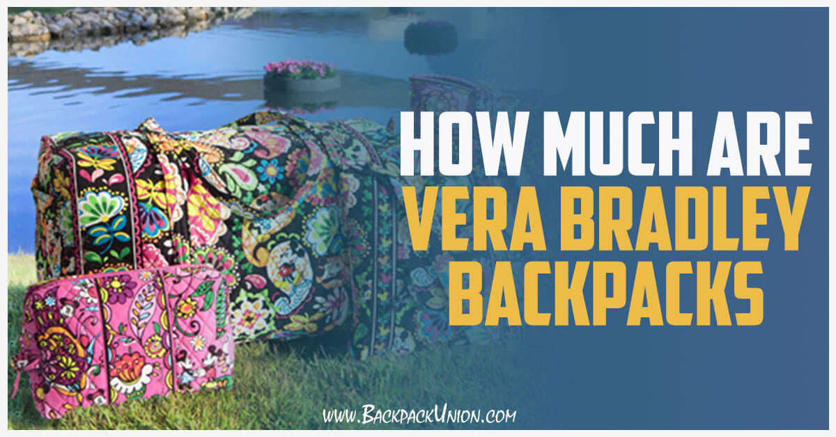 How Much Are Vera Bradley Backpacks