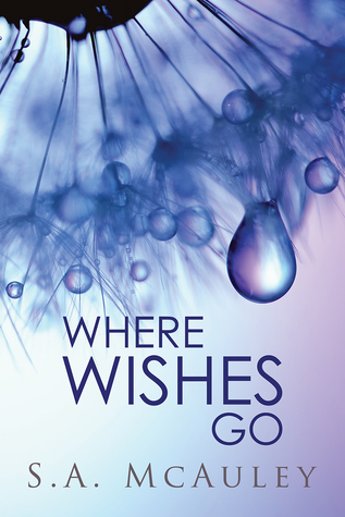 Review: Where Wishes Go, by S.A. McAuley