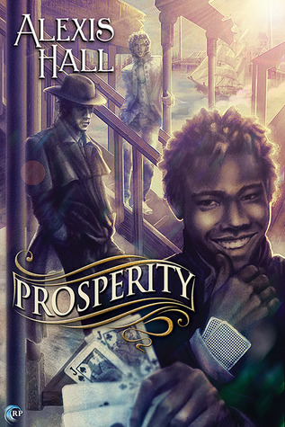 📚Review: Prosperity, by Alexis Hall (Prosperity, book 1)