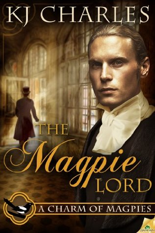 📚Review: The Magpie Lord, by K.J. Charles (A Charm of Magpies, book 1)